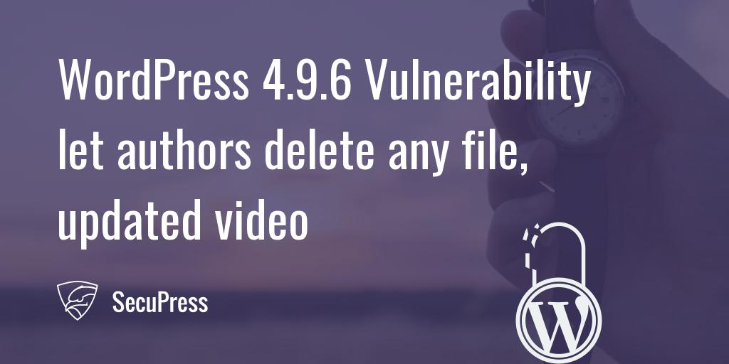 WordPress 4 9 6 Vulnerability let authors delete any file